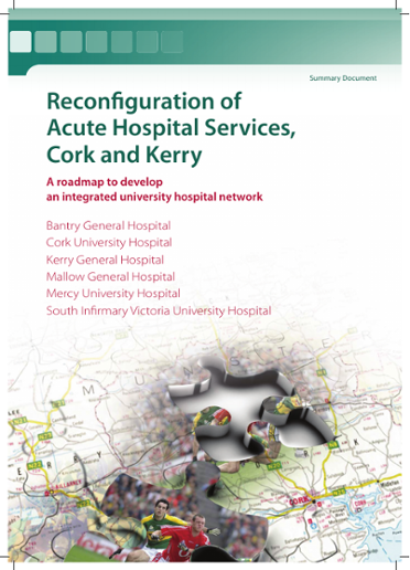 Reconfiguration of Acute Hospital Services, Cork and Kerry