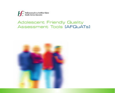 Adolescent Friendly Quality Assessment Tools [AFQuATs]